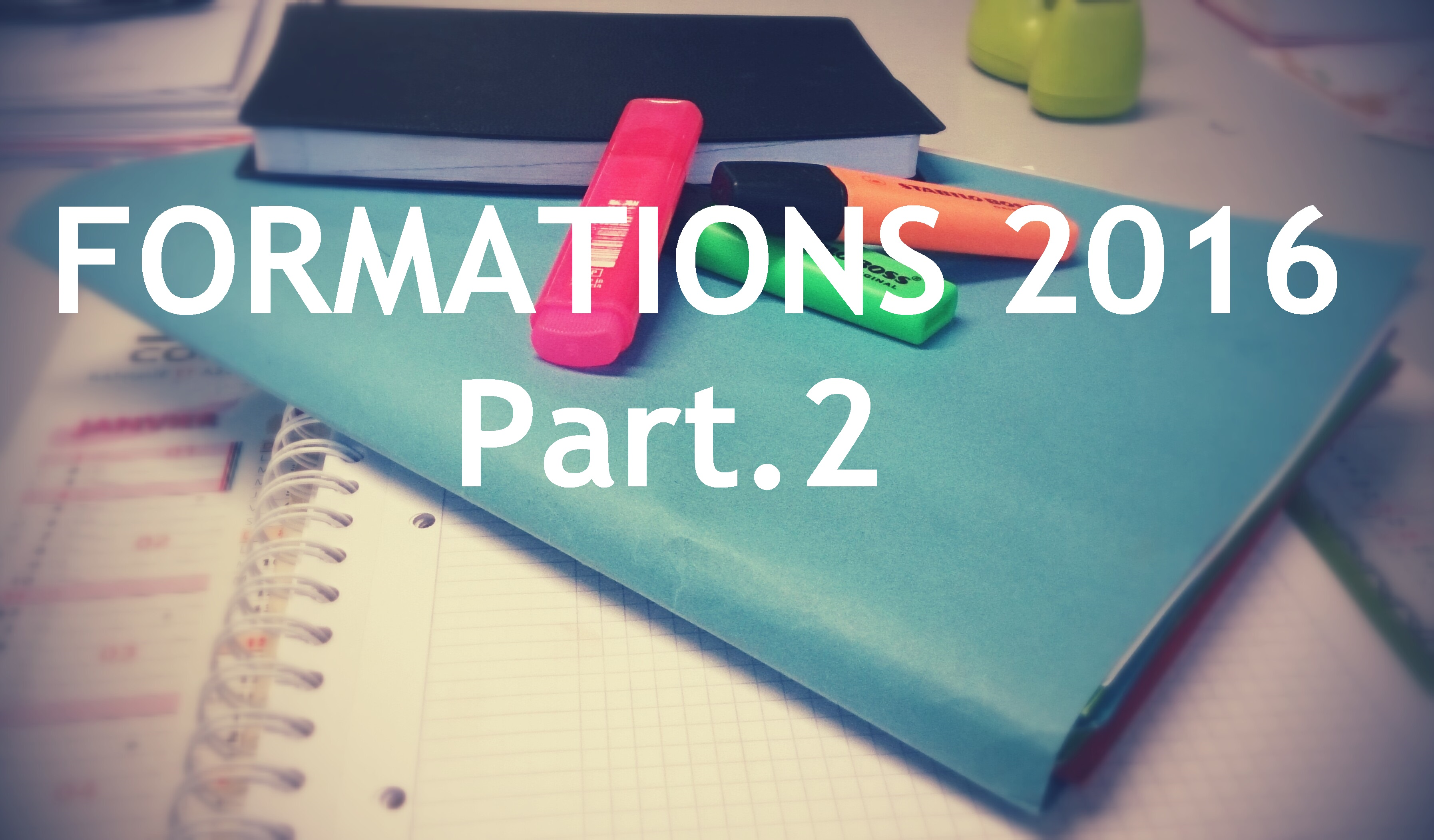 Formations 2016: Partie 2
