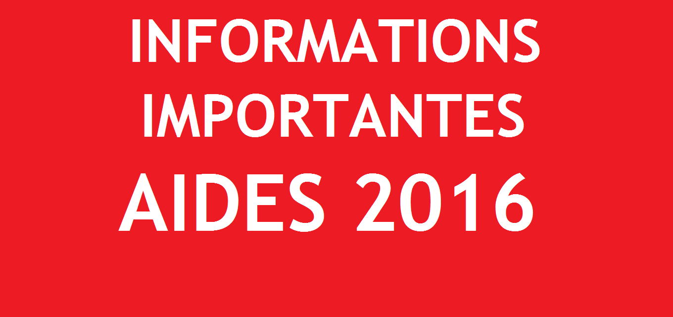 Informations Importantes: aides 2016!